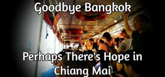 Goodbye Bangkok: Perhaps There's Hope in Chiang Mai, Thailand