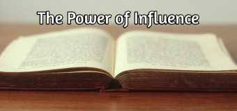 The Foundation of This Blog & The Power of Influence