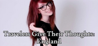 "Travelers Give Their Thoughts on England: ""We mainly see the cliché aspects of English culture…"""