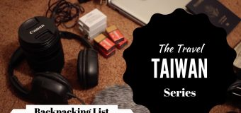 🎒 Backpacking List For The ✈️️ Travel 🇹🇼 Taiwan Series